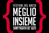 Festival del bacio 2013. Meglio insieme. Sant'Agata de' Goti, 14/16 giugno