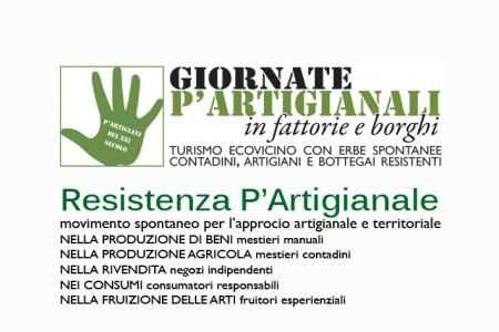 Giornate p'artigianali in fattorie e borghi. Resistenza P'Artigianale con contadini, artigiani, bottegai resistenti e consumatori responsabili.