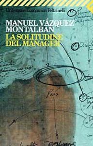 solitudine del manager manuel vazquez montalban